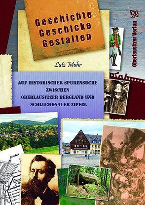 Geschichte – Geschicke – Gestalten von Mohr,  Lutz