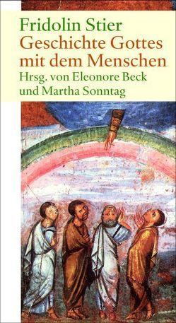 Geschichte Gottes mit dem Menschen von Beck,  Eleonore, Sonntag,  Martha, Stier,  Fridolin