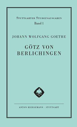 Geschichte Gottfriedens von Berlichingen mit der eisernen Hand dramatisiert. Götz von Berlichingen mit der eisernen Hand von Goethe,  Johann Wolfgang, Plachta,  Bodo