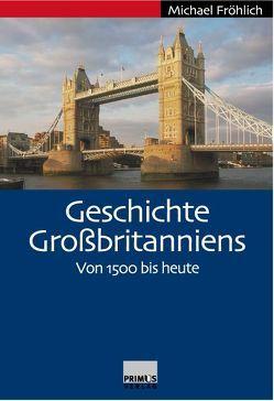 Geschichte Grossbritanniens von Fröhlich,  Michael