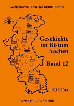 Geschichte im Bistum Aachen, Band 12 (2013/2014)