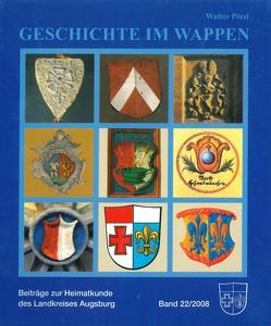 Geschichte im Wappen von Heimatverein für den Landkreis Augsburg e.V., Pötzl,  Walter