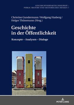 Geschichte in der Öffentlichkeit von Gundermann,  Christine, Hasberg,  Wolfgang, Thünemann,  Holger