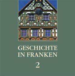 Geschichte in Franken 2 von Czapla,  Ralf Georg, Dippold,  Günter, Hölscher,  Andreas, Pöhner,  Martin, Wirz,  Ulrich