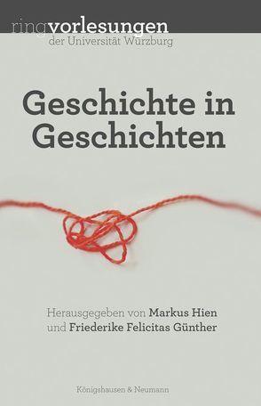 Geschichte in Geschichten von Günther,  Friederike Felicitas, Hien,  Markus