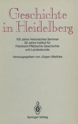 Geschichte in Heidelberg von Historisches Seminar, Miethke ,  Jürgen