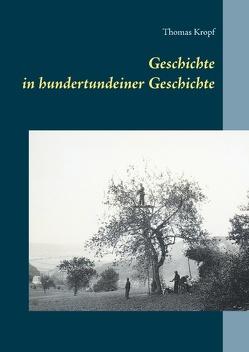 Geschichte in hundertundeiner Geschichte von Kropf,  Thomas