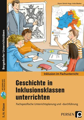 Geschichte in Inklusionsklassen unterrichten 5/6 von Bleeker,  Anke, Stindt-Hoge,  Maren