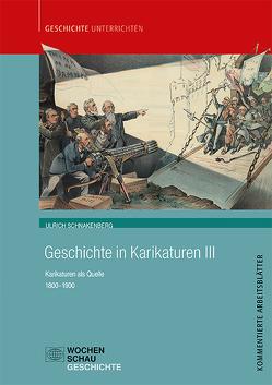 Geschichte in Karikaturen III von Schnakenberg,  Ulrich