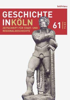 Geschichte in Köln von Deres,  Thomas, Kröger,  Martin, Mölich,  Georg, Oepen,  Joachim