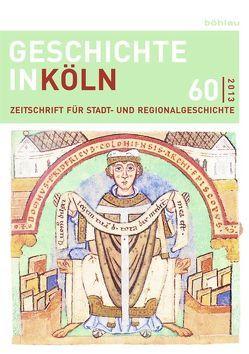 Geschichte in Köln von Deres,  Thomas, Kröger,  Martin, Mölich,  Georg, Oepen,  Joachim, Rosen,  Wolfgang, Wirtler,  Lars, Wunsch,  Stefan