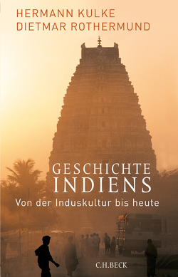 Geschichte Indiens von Kulke,  Hermann, Rothermund,  Dietmar