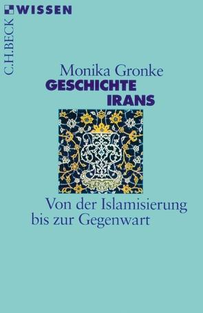 Geschichte Irans von Gronke,  Monika