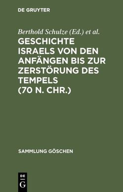 Geschichte Israels von den Anfängen bis zur Zerstörung des Tempels (70 n. Chr.)