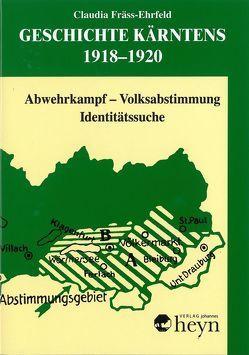 Geschichte Kärntens / Geschichte Kärntens 1918-1920 von Fräss-Ehrfeld,  Claudia