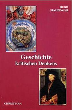 Geschichte kritischen Denkens von den Anfängen bis zur Gegenwart von Staudinger,  Hugo