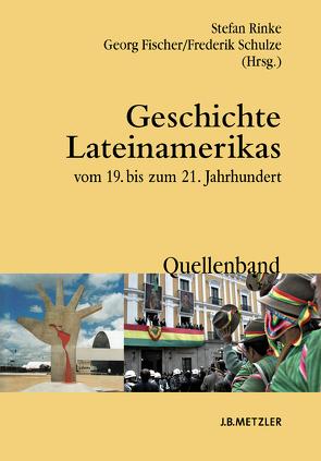 Geschichte Lateinamerikas vom 19. bis zum 21. Jahrhundert von Fischer,  Georg, Rinke,  Stefan, Schulze,  Frederik