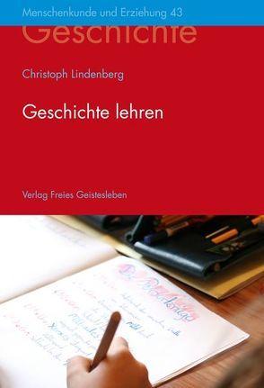 Geschichte lehren von Lindenberg,  Christoph