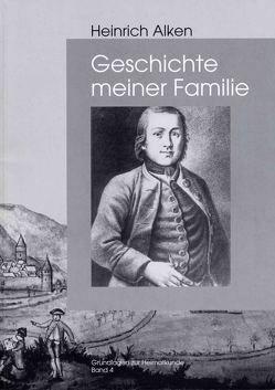 Geschichte meiner Familie zur Nachricht für meine Kinder von Alken,  Heinrich, Hörter,  Fridolin, Laux,  Gunter, Schäfer,  Heinz, Schüller,  Hans