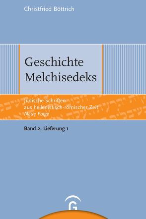 Geschichte Melchisedeks von Böttrich,  Christfried