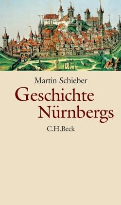 Geschichte Nürnbergs von Mittenhuber,  Martina, Schieber,  Martin, Schmidt,  Alexander, Windsheimer,  Bernd