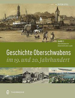Geschichte Oberschwabens im 19. und 20. Jahrhundert von Eitel,  Peter