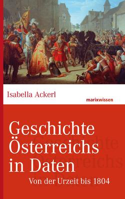 Geschichte Österreichs in Daten von Ackerl,  Isabella