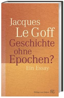 Geschichte ohne Epochen? von Jöken,  Klaus, Le Goff,  Jacques