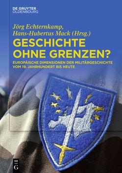Geschichte ohne Grenzen? von Echternkamp,  Jörg, Mack,  Hans-Hubertus