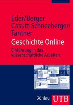 Geschichte Online von Berger,  Heinrich, Casutt-Schneeberger,  Julia, Eder,  Franz X., Tantner,  Anton