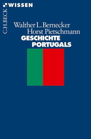 Geschichte Portugals von Bernecker,  Walther L., Pietschmann,  Horst