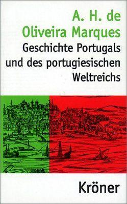 Geschichte Portugals und des portugiesischen Weltreichs von Killisch-Horn,  Michael von, Oliveira Marques,  A H de