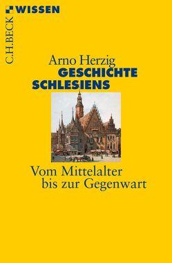 Geschichte Schlesiens von Herzig,  Arno