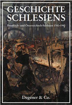 Geschichte Schlesiens Band 3: Preußisch-Schlesien 1740-1945, Österreichisch-Schlesien von Menzel,  Josef J