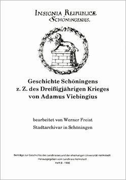 Geschichte Schöningens zur Zeit des Dreissigjährigen Krieges von Adamus Viebingius von Freist,  Werner, Lübbe,  Jürgen, Pause,  Siegfried