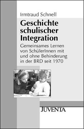 Geschichte schulischer Integration von Schnell,  Irmtraud