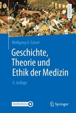 Geschichte, Theorie und Ethik der Medizin von Eckart,  Wolfgang U.