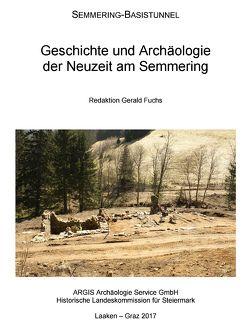 Geschichte und Archäologie der Neuzeit am Semmering von Fuchs,  Gerald
