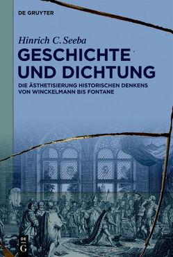 Geschichte und Dichtung von Seeba,  Hinrich C.
