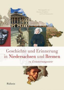 Geschichte und Erinnerung in Niedersachsen und Bremen von Steinführer,  Henning, Steinwascher,  Gerd