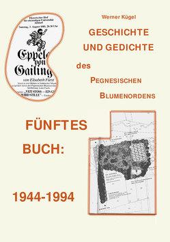 Geschichte und Gedichte des Pegnesischen Blumenordnes von Kügel,  Werner