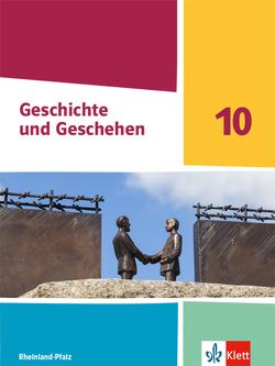 Geschichte und Geschehen 10. Ausgabe Rheinland-Pfalz Gymnasium