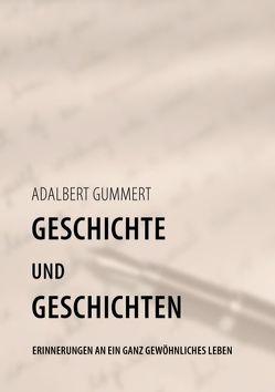 Geschichte und Geschichten von Gummert,  Adalbert
