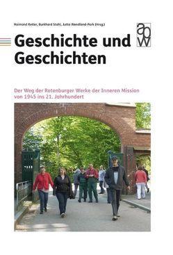 Geschichte und Geschichten von Reiter,  Raimond, Stahl,  Burkhard, Wendland-Park,  Jutta