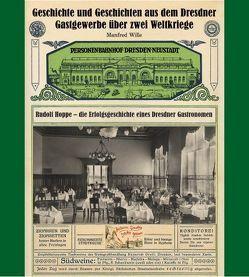 Geschichte und Geschichten aus dem Dresdner Gastgewerbe über zwei Weltkrieg von A. & R. Adam,  Verlag Dresden, Wille,  Manfred