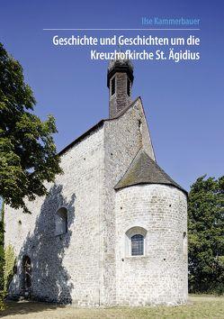Geschichte und Geschichten um die Kreuzhofkirche S. Ägidius Barbing von Bäuml-Roßnagl,  Maria-Anna, Effenhauser,  Stefan, Ferstl,  Peter, Kammerbauer,  Ilse
