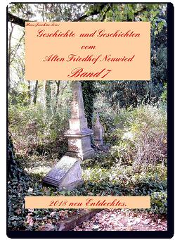 Geschichte und Geschichten vom Alten Friedhof Neuwied von Feix,  Hans-Joachim