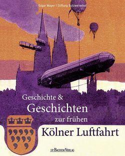 Geschichte und Geschichten zur frühen Kölner Luftfahrt von Meyer,  Edgar