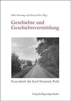 Geschichte und Geschichtsvermittlung von Hartung,  Olaf, Köhr,  Katja