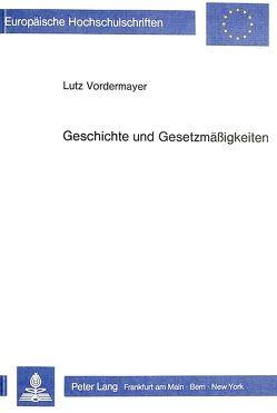 Geschichte und Gesetzmässigkeiten von Vordermayer,  Lutz